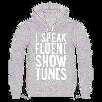 I Speak Fluent Show Tunes Hoodie