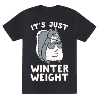 It's Just Winter Weight Tee