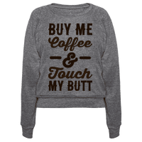 Buy Me Coffee And Touch My Butt