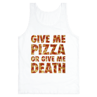 Give Me Pizza Or Give Me Death