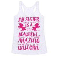 My Sister Is A Beautiful Amazing Unicorn