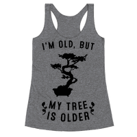 I'm Old, But My Tree Is Older