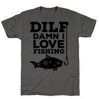 DILF (Damn I Love Fishing)