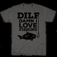 DILF (Damn I Love Fishing) Tee