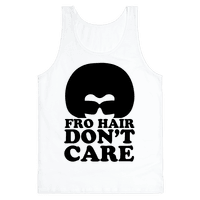Fro Hair Don't Care Tank