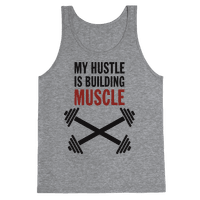 My Hustle Is Building Muscle (Tank)