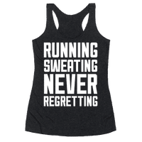 Running, Sweating, Never Regretting