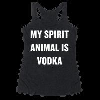 My Spirit Animal Is Vodka Racerback