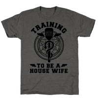 Training to Be a House Wife Tee