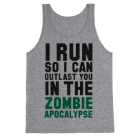 I Run So I Can Outlast You in the Zombie Apocalypse