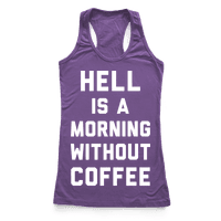Hell Is A Morning Without Coffee