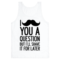 I Mustache You A Question (One-Sided)