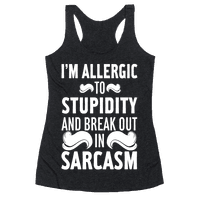 I'm Allergic to Stupidity and Break Out in Sarcasm