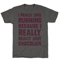 I Really Love Running Because I Really Really Love Chocolate