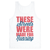 These Streets Were Made For Running (Tank)