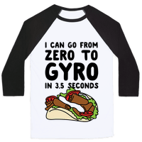 I Can Go From Zero To Gyro In 3.5 Seconds