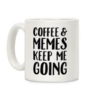 Coffee & Memes Keep Me Going