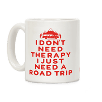 I Dont Need Therapy I Just Need A Road Trip