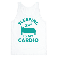 Sleeping Is My Cardio
