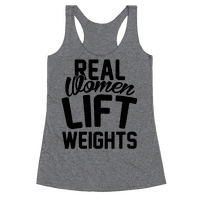 Real Women Lift Weights Racerback
