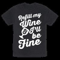 Refill My Wine & I'll Be Fine