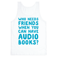 Who Needs Friends When You Can Have Audiobooks?