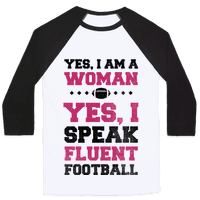 Yes, I Am A Woman, Yes, I Speak Fluent Football