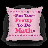 I'm Too Pretty To Do Math