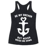 Be My Anchor But Never Hold Me Down