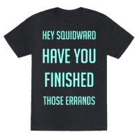 Hey Squidward Are You Finished With Those Errands?