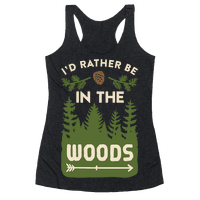 Id Rather Be In The Woods