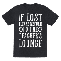 If Lost Please Return To Teacher's Lounge
