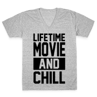 Lifetime Movie and Chill Vneck