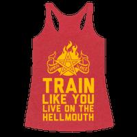 Train Like You Live On The Hellmouth