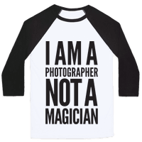 I Am A Photographer Not A Magician