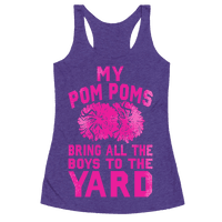 My Pom Poms Bring All the Boys to the Yard!