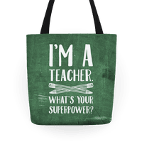 I'm a Teacher. What's Your Superpower? Tote