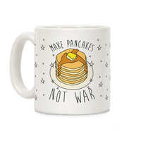 Make Pancakes Not War