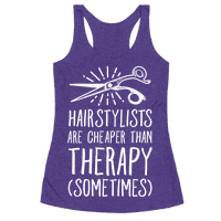 Hairstylists are Cheaper Than Therapy Racerback