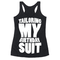 Tailoring My Birthday Suit