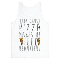 Thin Crust Makes Me Feel Beautiful
