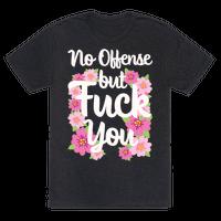 No Offense But Fuck You