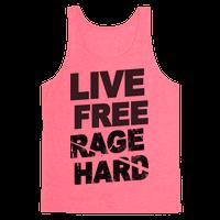 Live Free Rage Hard