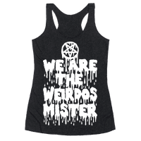 We Are The Weirdos Mister Racerback