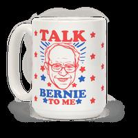 Talk Bernie To Me Mug