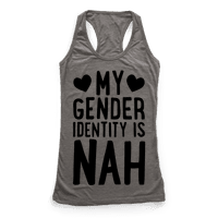 My Gender Identity Is Nah