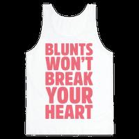 Blunts Won't Break Your Heart