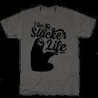 I Live the Slacker Life