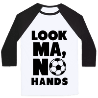 Look Ma, No Hands (Soccer)