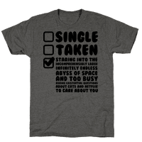 Single Taken Staring into Space Tee